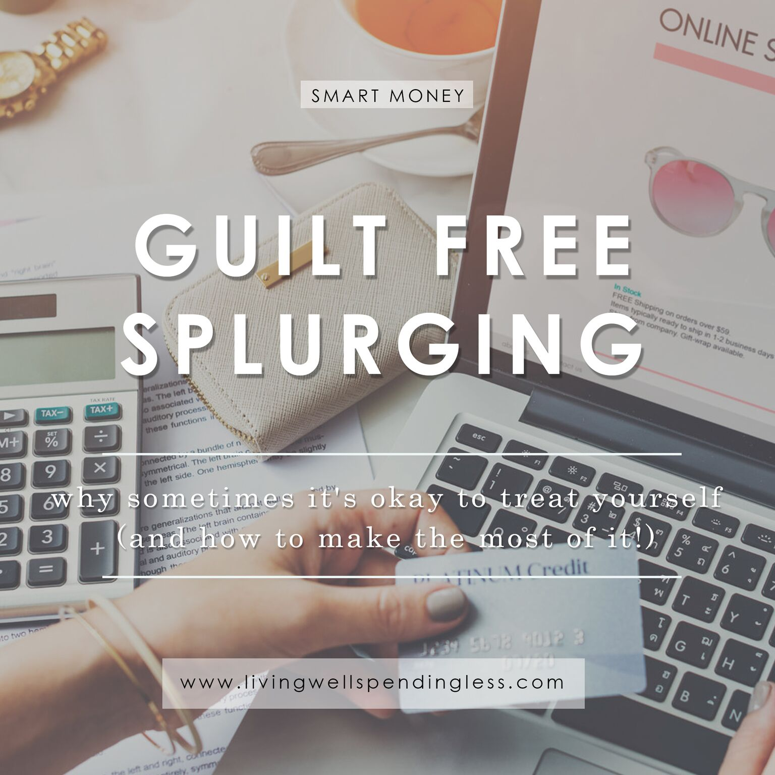 Guilt-Free Splurging | When it's Okay to Spend a Little More | Smart Money | How to Splurge Without Feeling Guilty