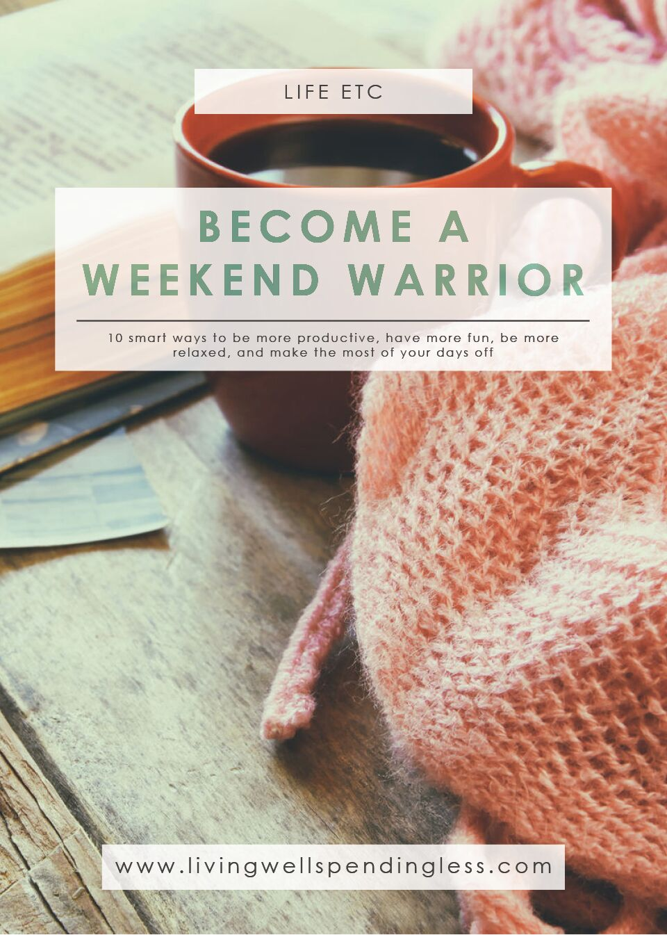 Follow these ten ways to Become a Weekend Warrior! You'll thank yourself.