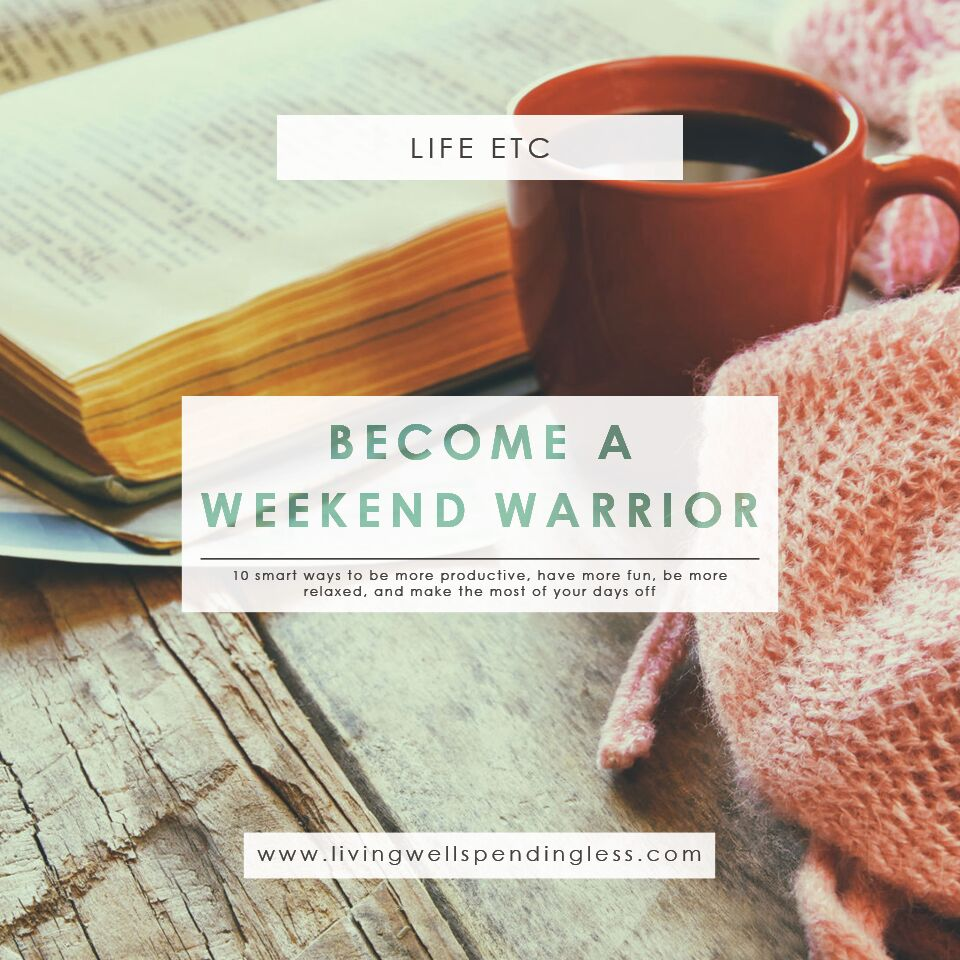 Be more productive on your long weekends. Become a Weekend Warrior!