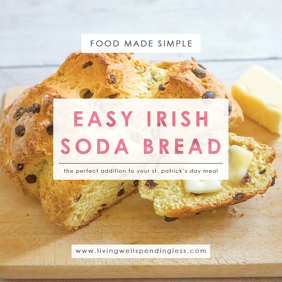 Easy irish soda bread recipe living well spending less easy irish soda bread homemade bread recipe easy bread snacks and starters recipes forumfinder Images