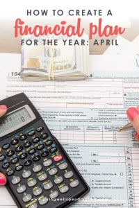 April might mean Spring - but it also means tax time! Keep your finances in order, put extra money in your pocket, and save yourself some major stress this month with our simple 3-step financial action plan for April.