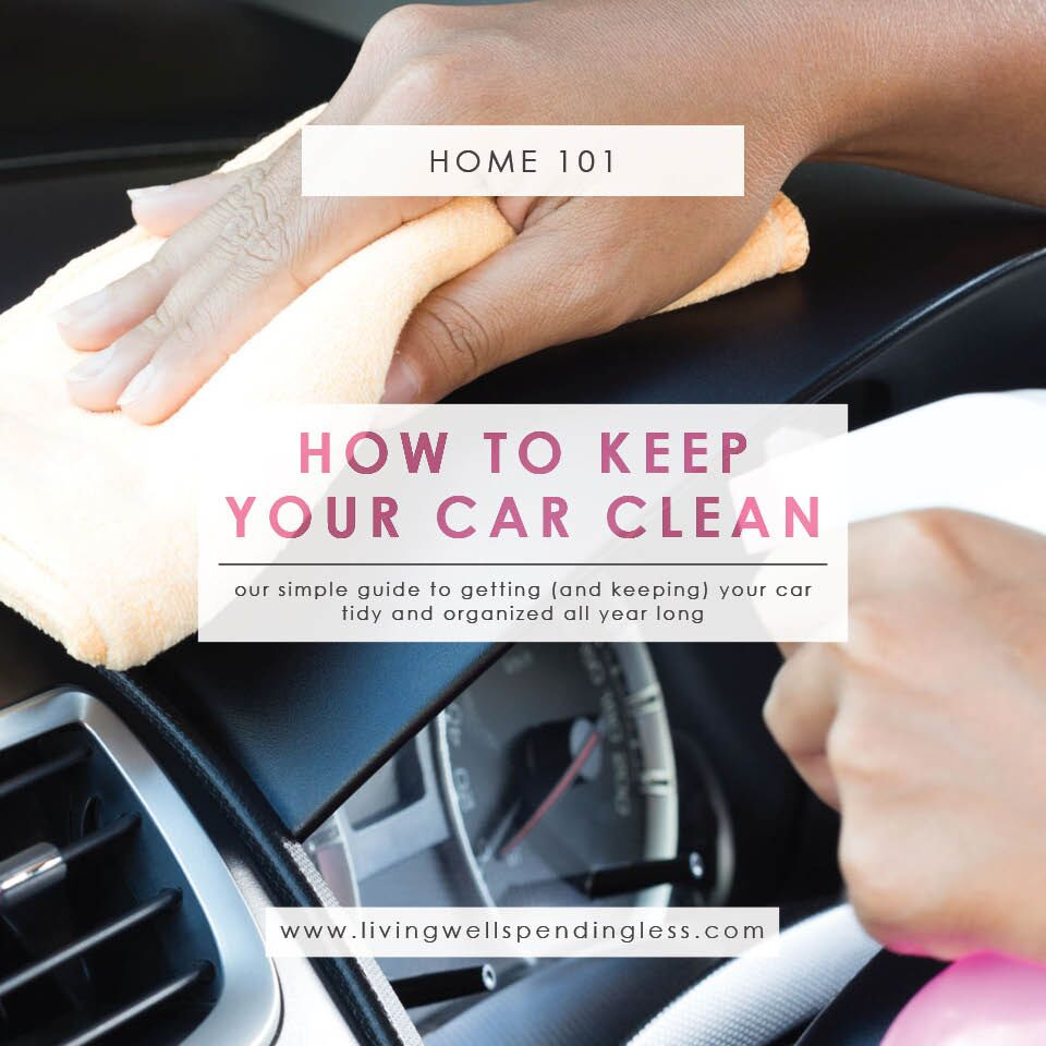 How to Keep Your Car Clean | A Step-by-Step Guide to Keeping Your Car Clean All Year Long | Organize Your Car | On-The-Go Organization