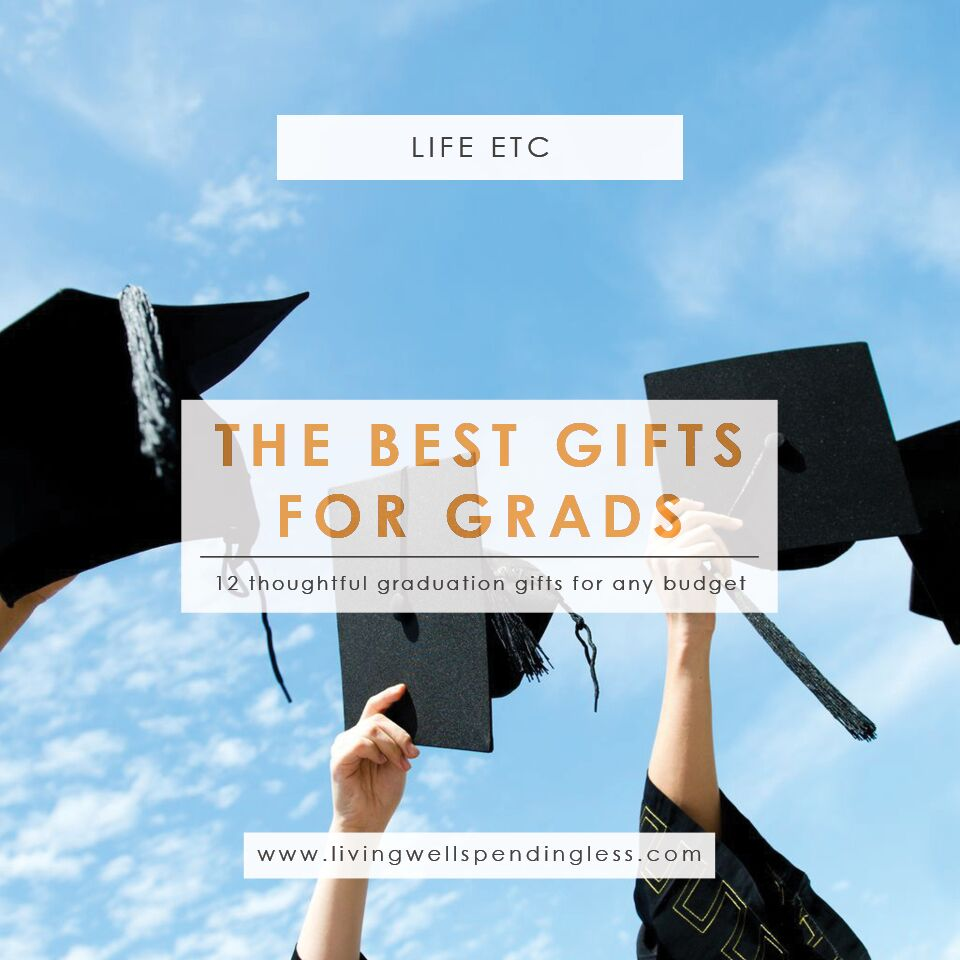 The Best Gifts For Grads 12 Meaningful Graduation Gifts