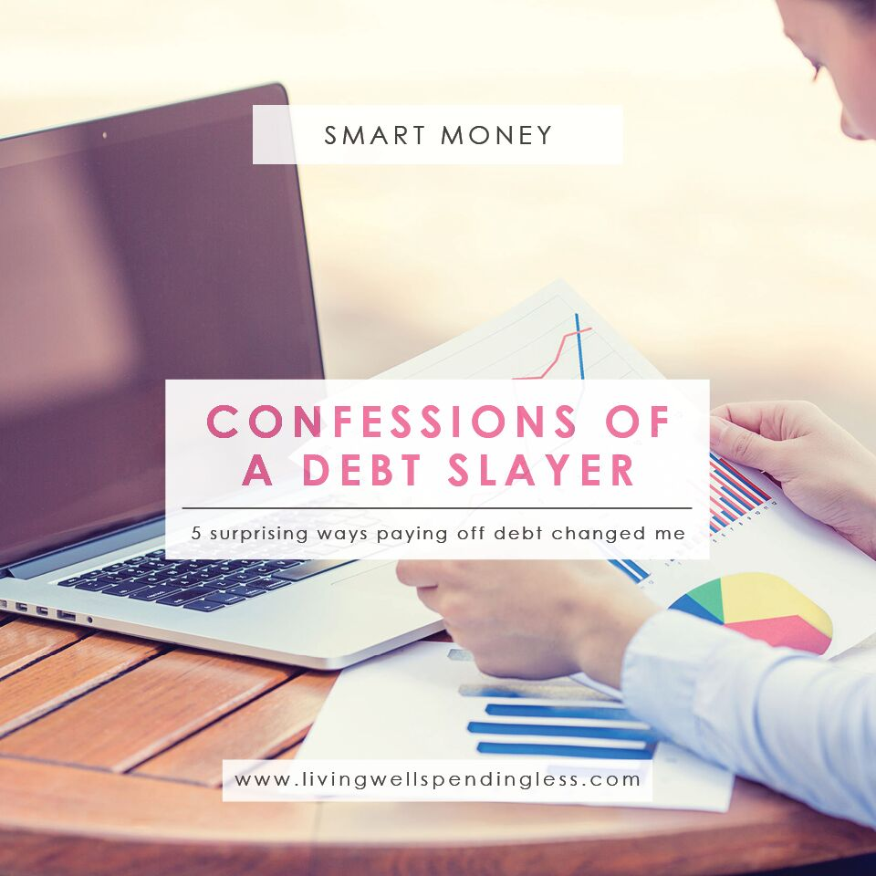 Confessions of a Debt Slayer | How Paying Off Debt Changed Who I Am | Financial Freedom | Money Habits | Smart Money | Financial Freedom and It's Benefits