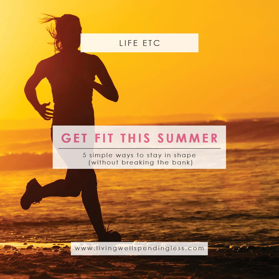 Get Fit This Summer| Summer Workout Tips | Tips for exercising in the Summer | Workout Secrets | Exercise Tips | How to Keep Fit | Healthy Lifestyle Choices