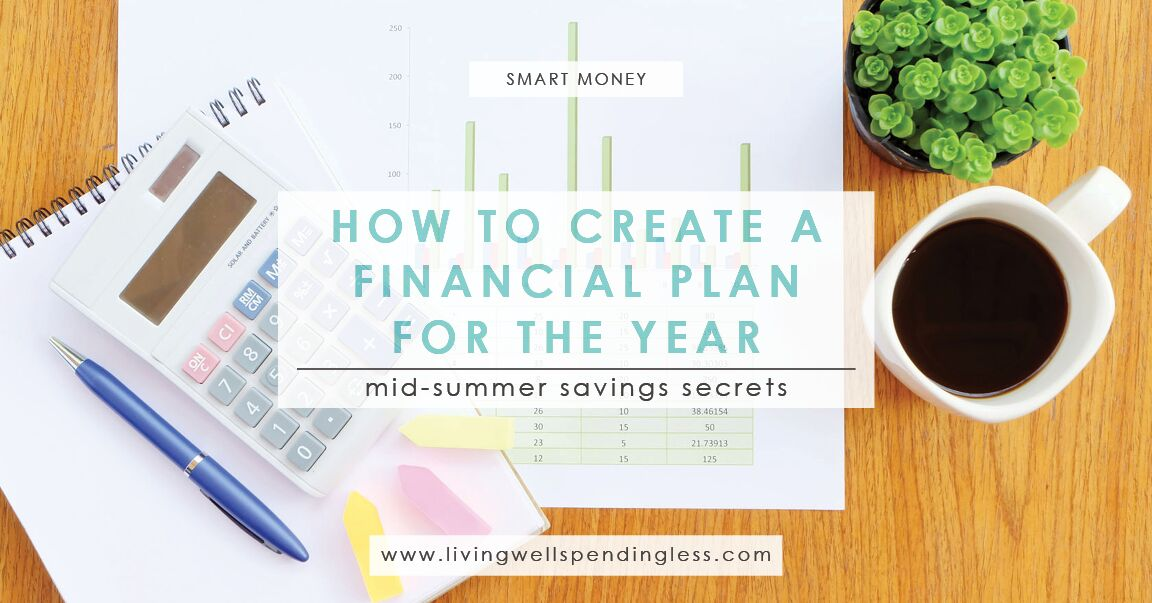 create a financial plan for the year july summer savings secrets