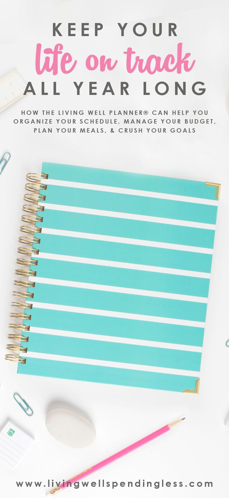 Keep Your Life on Track All Year Long | The Living Well Planner® | The Only Planner You Will Ever Need | Organize Your Life