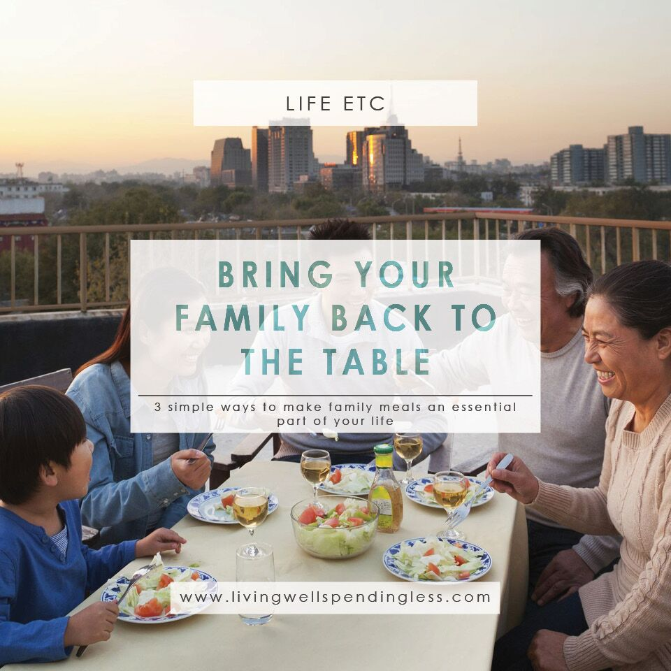 Top Three Ways to Get Back to the Family Table | Family Meals | Relationships | Importance of Eating Together | Marriage | Food Made Simple |