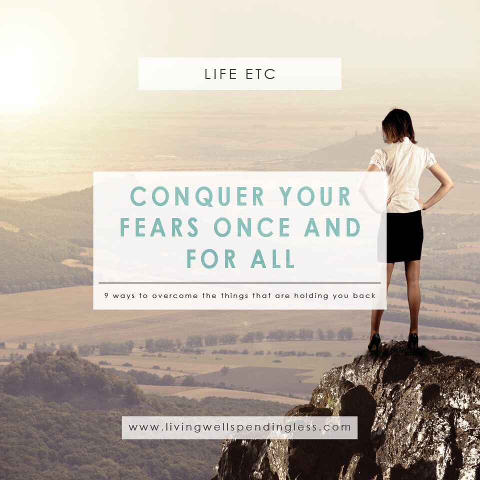 Conquer Your Fears Once and For All | 9 Ways to Stop Letting Fear Hold You Back | Fear | Insecurity | Being Present | Perfectionism | Face Your Fears