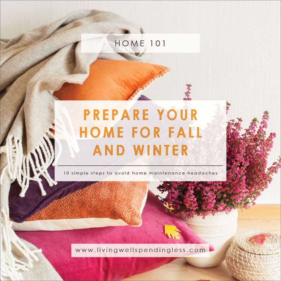 Prepare Your Home for Fall and Winter | 10 Step Fall & Winter Home Maintenance Checklist | Home Maintenance | Home 101 | Winter | Fall | Chores | Yard Maintenance
