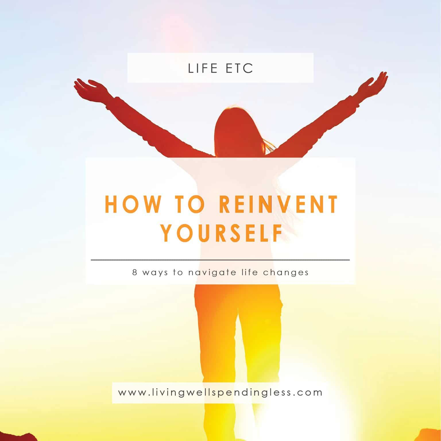 How to Reinvent Yourself | Life Changes | Transition | Personal Growth | Stress | Emotional Intelligence | Self-Care | Mental Health
