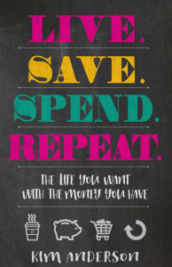 Live, Save, Spend, Repeat by Kim Anderson