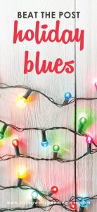 Beat the Post Holiday Blues⎢5 Ways to Find Joy After Christmas⎢Winter Blues⎢New Year⎢Living Well