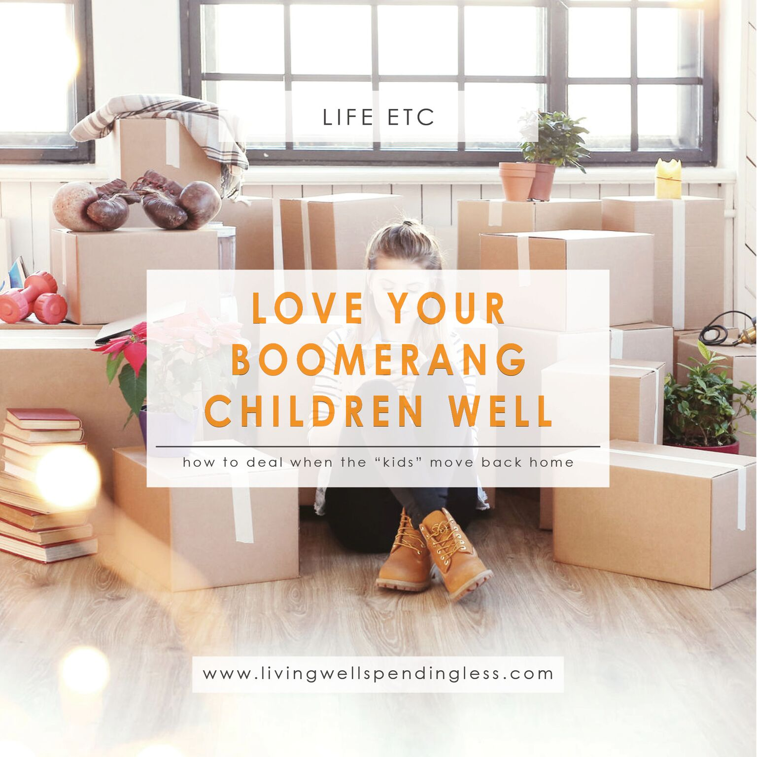 Love Your Boomerang Children Well⎢How to Deal When Your Kids Move Back Home⎢Parenting Adults⎢Parenting⎢Empty Nest⎢Millennial Children