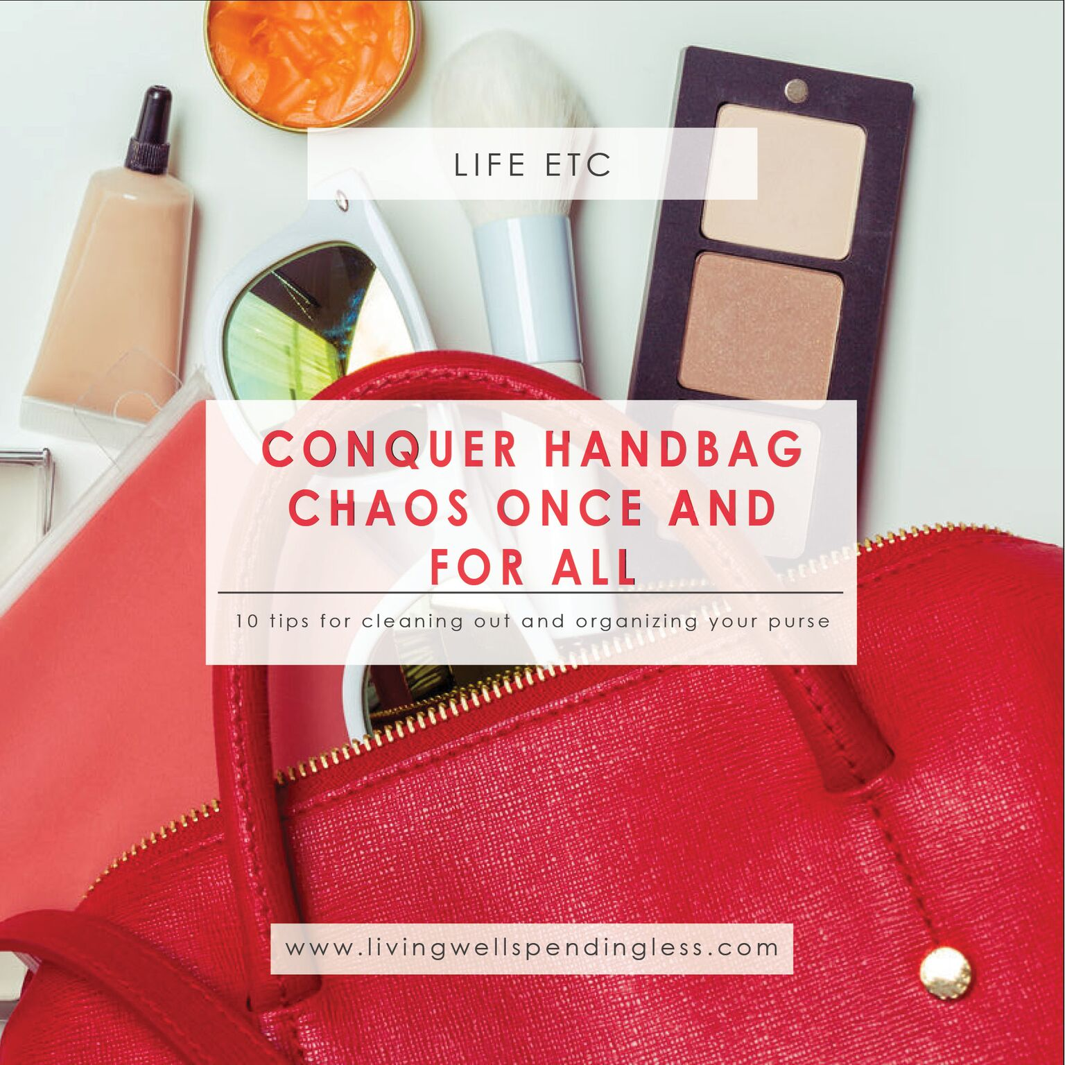 9772c011791 How to Organize Your Purse | Living Well Spending Less®