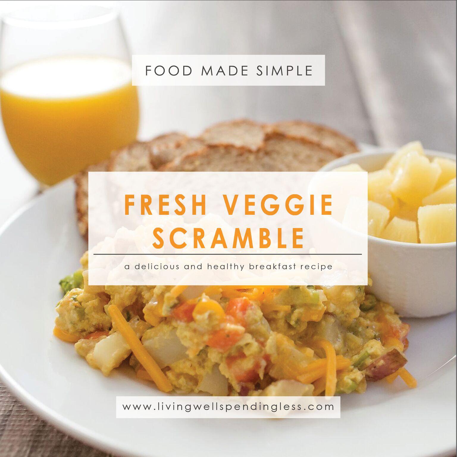 Fresh Veggie ScrambleFast And Healthy Breakfast RecipeEgg RecipeBreakfast Food