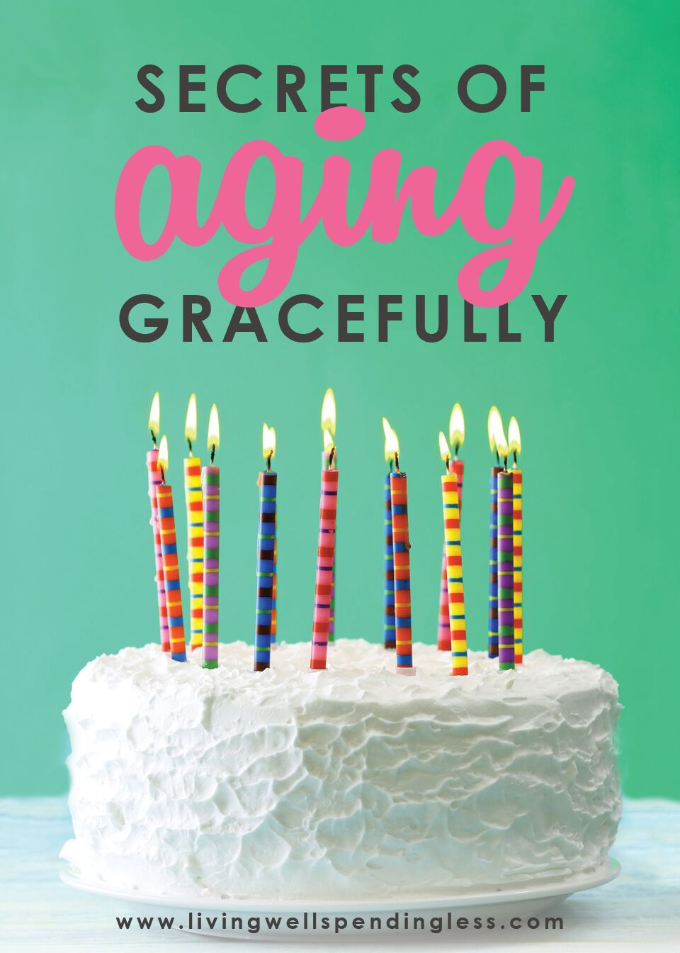 13 Secrets to Aging Gracefully