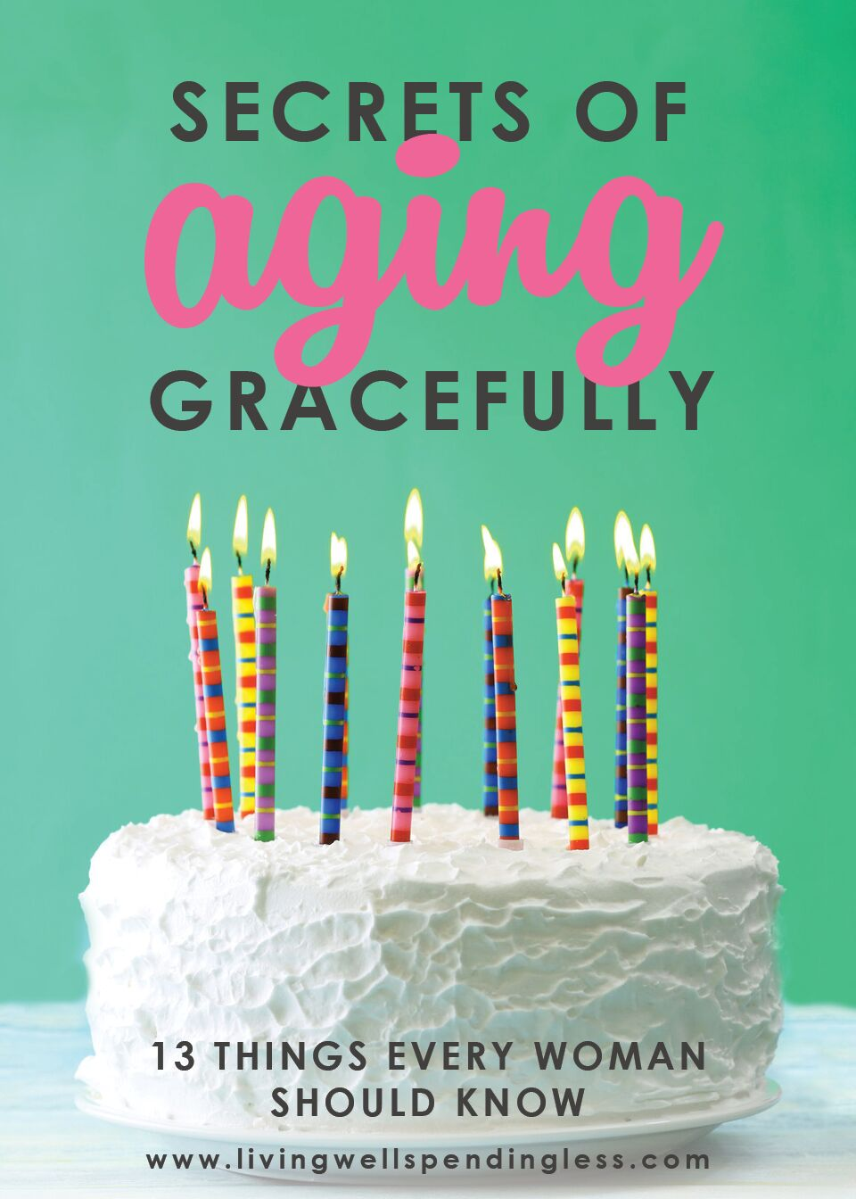 13 Secrets to Aging Gracefully | How to Age Gracefully | Stay Young Forever | Get Better with Age