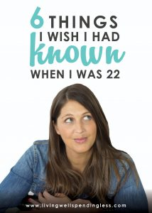 Ever wish you could go back in time and give yourself a little advice, based on everything you know now? Me too! Here are the 6 most important things I would tell my 22-year-old self about life, money, and making choices you won't regret later in life. What advice would you add to this list?