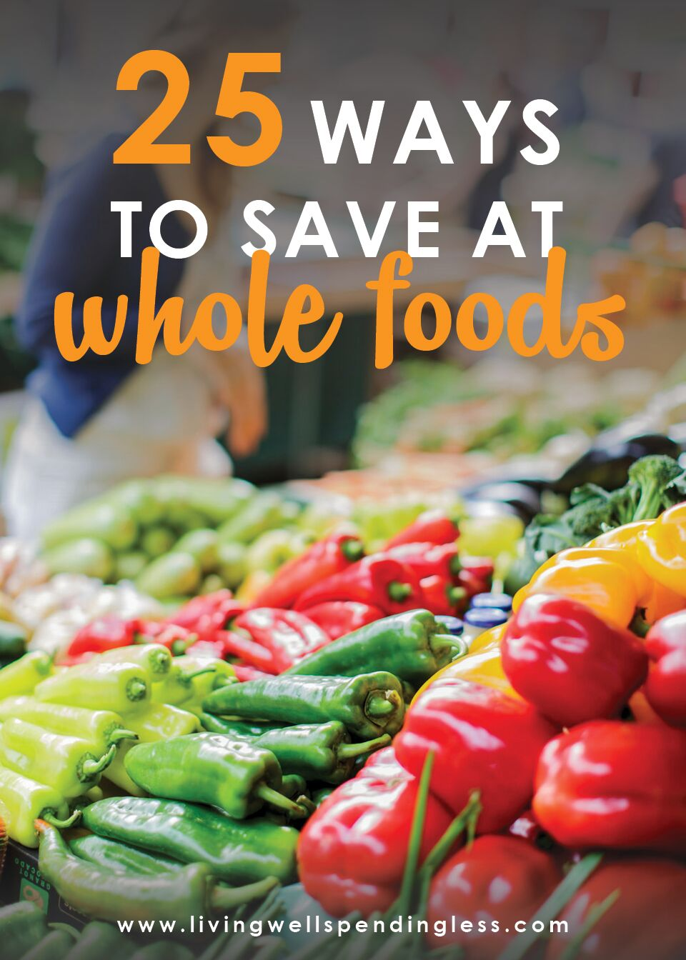 25 Ways to Save at Whole Foods
