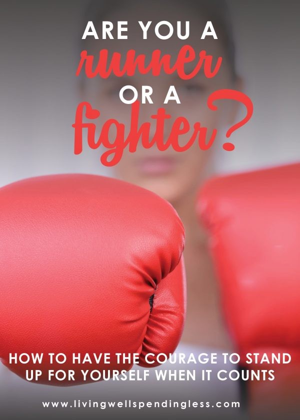 Are you a Runner or a Fighter? How to have the courage to stand up for yourself when it counts