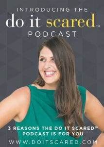 What would you do if fear no longer stood in your way? Courage is simply just action in the face of fear. Are YOU ready to join the #doitscaredmovement? Here's 3 reasons why you should subscribe! #doitscaredpodcast