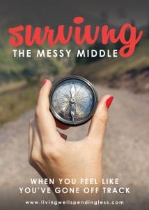 Surviving the Messy Middle | How to get your life back on track | How to reset your goals | How to regroup this summer #goalsetting #summersurvival #messymiddle