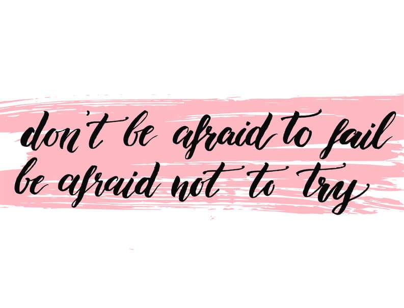 Failing is a part of life and that's okay.