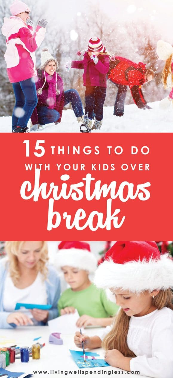 The holidays are upon us--are you ready to have your kids home for the next two weeks?  Don't miss these 15 fun, easy, and budget friendly activities you can do with your kids over Christmas break.   15 Things Kids Can Do Over Christmas Break | Things to Do During Christmas Break | Children On Holiday Break | Winter Break | Winter Activities | Ways To Entertain Your Kids