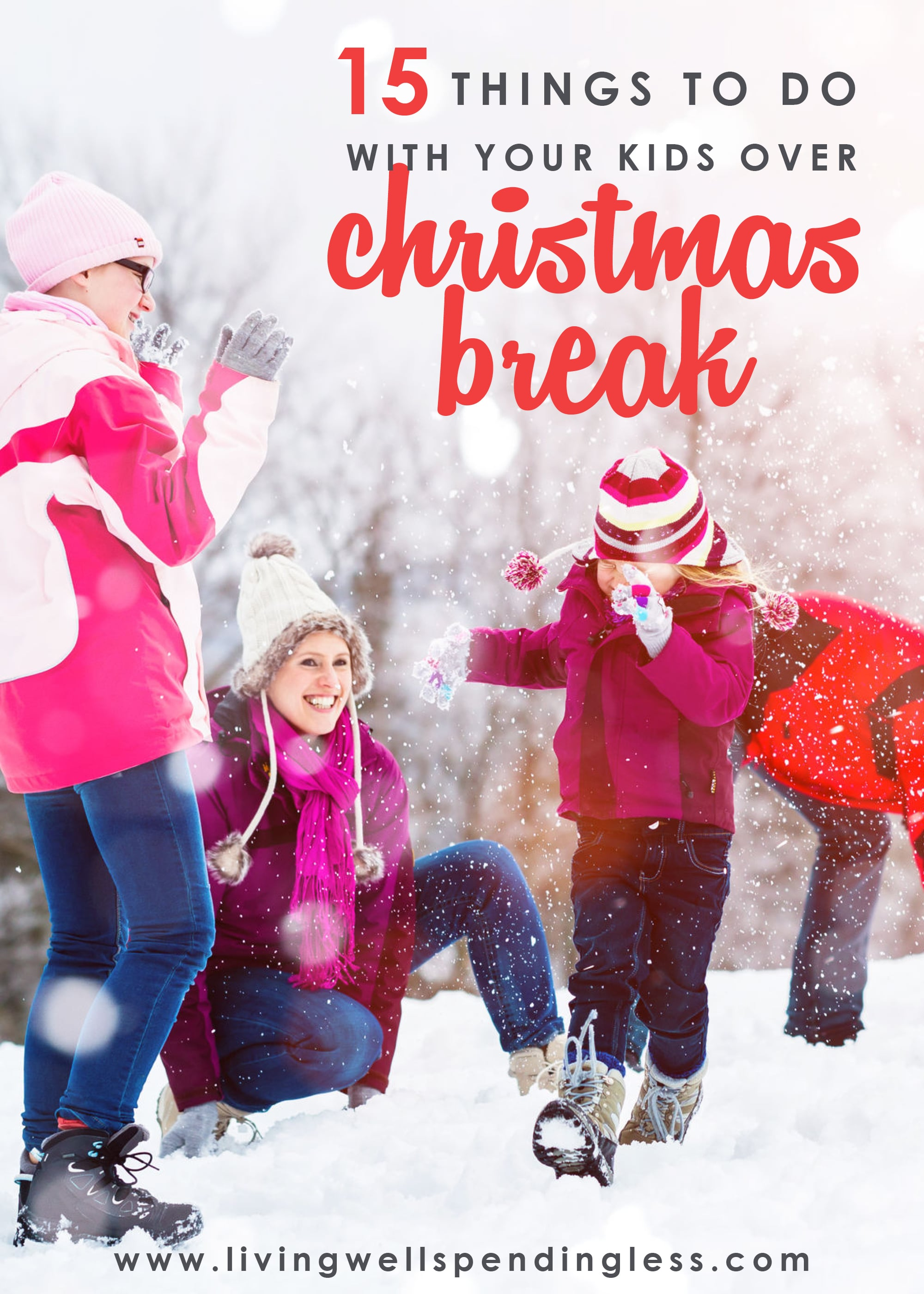 15 Things to Do With Your Kids Over Chrisymas Break