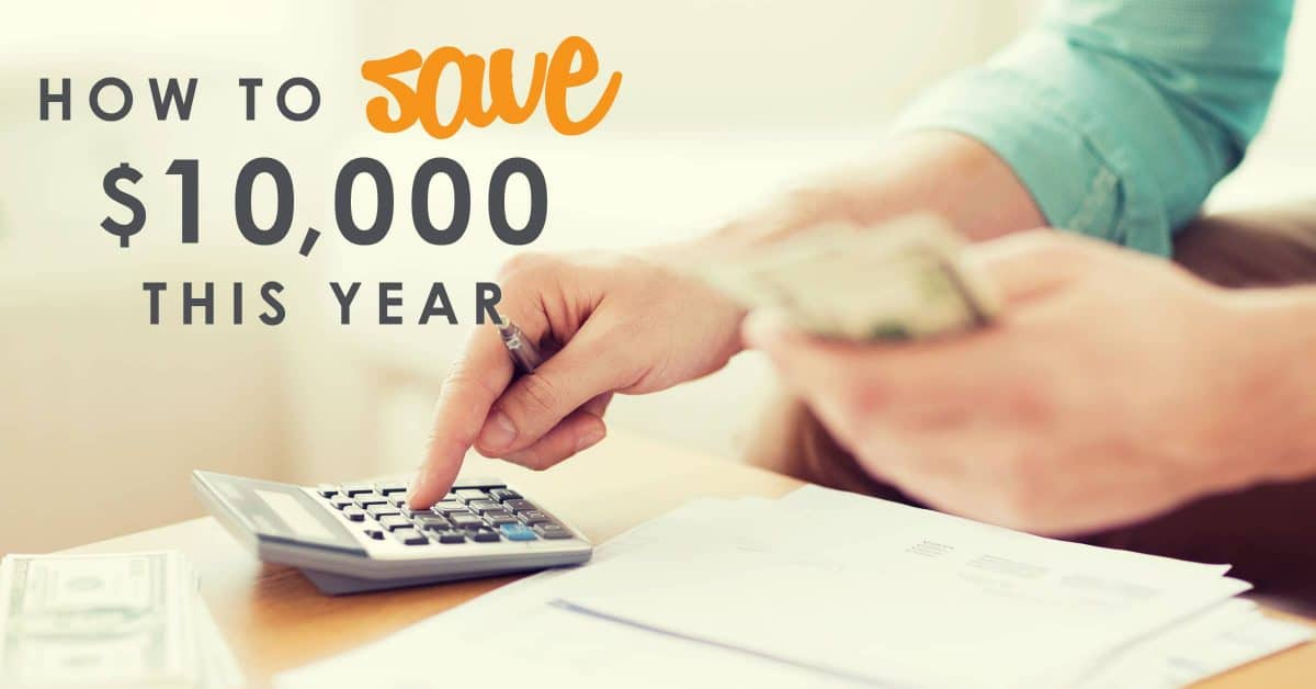 how to save 10000 this year save 10000 in just 1 year