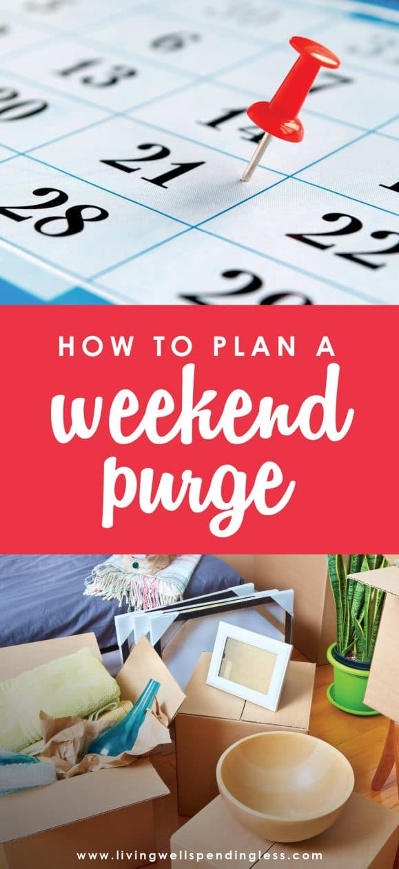 Ready to tackle your household clutter in just three days? Here's how to plan a weekend purge from start to finish! Declutter and organize your house!   Weekend Cleaning | Weekend Purge | Home Cleaning | Cleaning Tips | Cleaning Hacks | Declutter Rules | Home Organization | Decluttering Tips & Ideas  | Spring Cleaning | Spring Cleaning Tips
