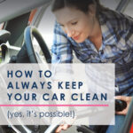 Ever feel like you LIVE in your car? It's easy to slip into a habit of letting the chaos and clutter inside our vehicles get totally out of control. Unfortunately sometimes all that on-the-go-living leaves us feeling even more stressed! Here's how to get and keep your car clean....permanently! (And yes, it really is possible!) #decluttering #cleaning #cleaningtips #declutteringtips #carcleaningtips #tidyingup