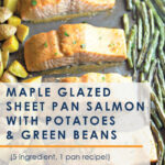 Looking for a quick dinner recipe that uses just 5 ingredients? This Maple Glazed Sheet Pan Salmon with Potatoes and Green Beans is so easy and delicious! #recipes #easyrecipes #seafoodrecipes #onepanrecipes #5ingredientrecipes