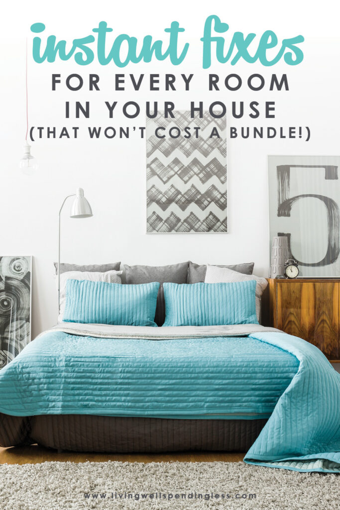 Is your house a place you LOVE coming home to? Believe it or not, creating a space you adore isn't as hard (or as expensive) as it sometimes seems! Don't miss these instant fixes for every room in your home (that won't cost you a bundle!)