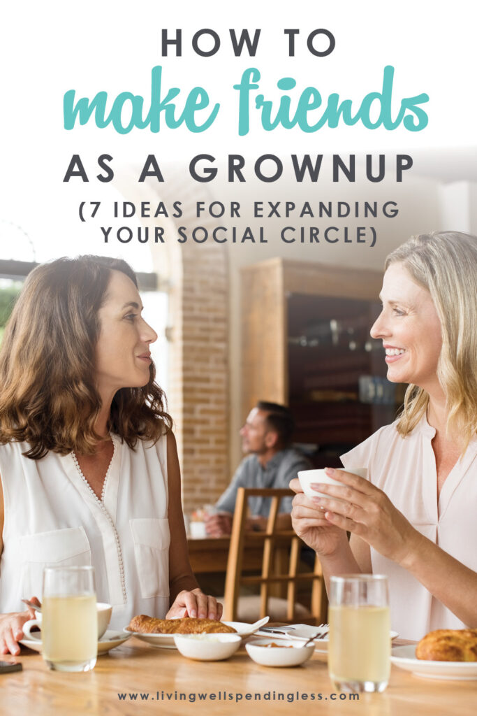 Ever feel like you struggle to make new friends? If you're ready to expand your circle, don't miss these 7 smart ideas for making new friends as a grownup!