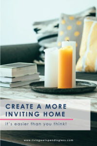 """Ever avoid entertaining because you're worried your home isn't quite """"good enough"""" for guests? Believe it or not, true hospitality has nothing to do your decorating style, and everything to do with your state of mind. Here's how to create an inviting home in six simple steps (and trust us--it's much easier than you think!)"""