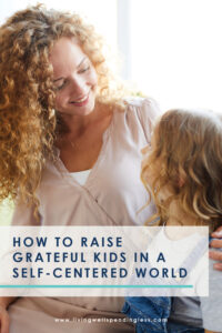 "Let's face it--parenting is HARD. And raising kids that are actually thoughtful and considerate of others in a world that seems to focus on ""me me me""? It can feel almost impossible. But cheer up mama, because there's hope! You CAN raise grateful kids, even in a self-centered world. Here are six simple ways to begin."