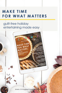 Bring on the holidays! November here at LWSL is all about making time for what matters most. That's why all our articles this month are focused on eliminating Thanksgiving stress and making guilt-free entertaining as easy as possible!
