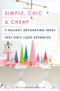 Do you love holiday decor, but just can't justify spending a lot of money on it? With these simple, chic, and cheap holiday decorating ideas you can absolutely achieve that high-end holiday look you crave without spending a bunch of money OR losing sleep. Don't miss these 9 holiday decorating ideas that look expensive! #holidays #holidaydecor #diy #holidaydiy #decorating #home #diyideas #diyprojects #homedecor