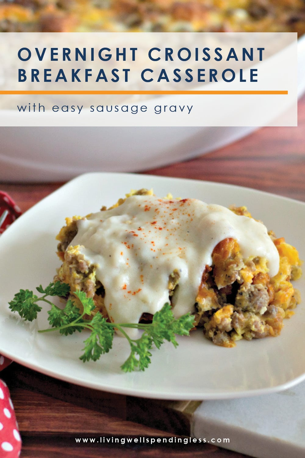 This overnight croissant breakfast casserole with sawmill gravy can be made the night before so all you have to do the next morning is pop it into the oven! Perfect for the holidays (or anytime)! #recipes #breakfastrecipes #holidayrecipes #makeaheadrecipes #breakfastcasserole