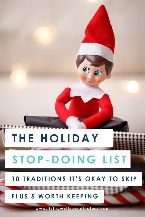 Between the shopping and the decorating and the jam-packed calendar, it's pretty easy to start feeling far more frazzled than festive this time of year! But if you're feeling overwhelmed, it might be time to start taking things off your list, rather than piling more on. Here's 10 ideas I'm adding to my STOP doing list--do you agree? #christmas #stressrelief #holidays #productivity #timemanagement #selfcare #stopdoinglist